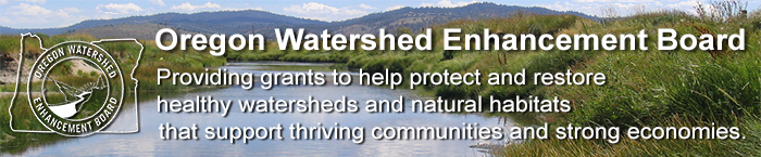 OWEB: Providing grants to help protect and restore healthy watersheds and natural habitats that support thriving communities and strong economies.